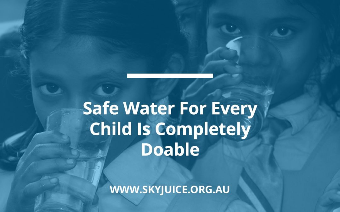 Safe Water For Every Child Is Completely Doable