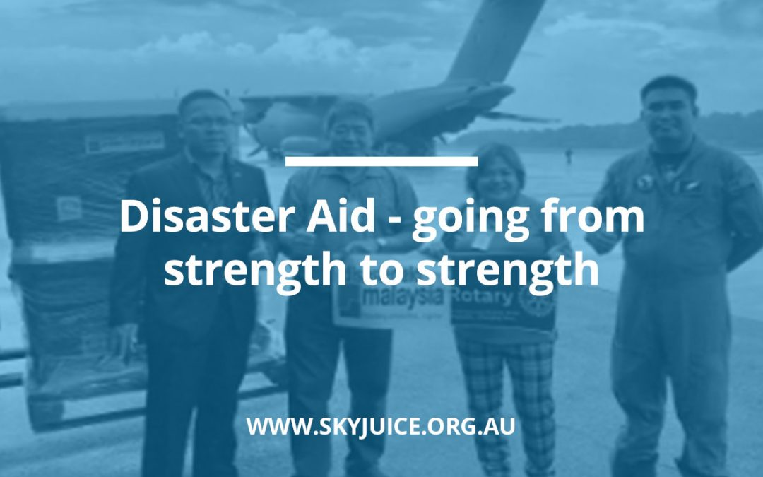 DISASTER AID – Going from strength to strength