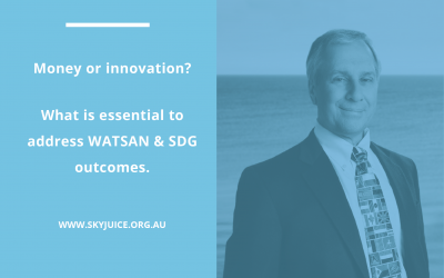Money or innovation? What is essential to address WATSAN & SDG outcomes.