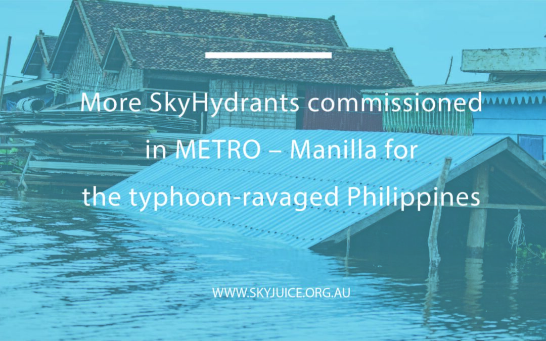 More SkyHydrants commissioned in METRO – Manilla for the typhoon-ravaged Philippines